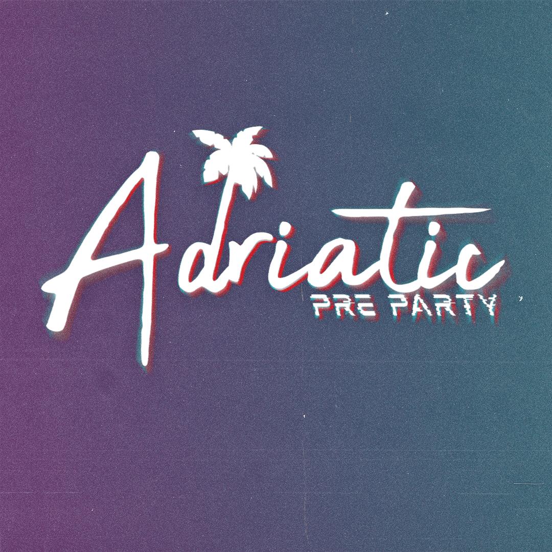 Adriatic PreParty